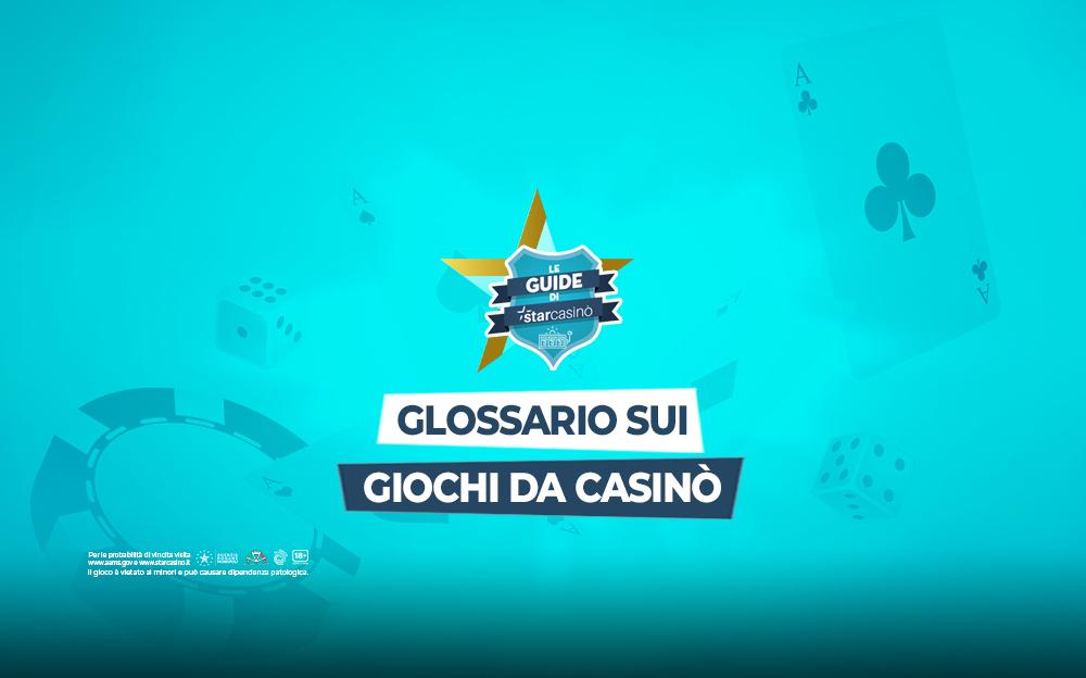 Giochi da casino: il glossatrio