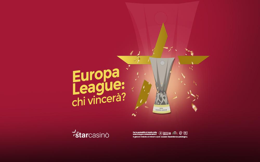 Vincente Europa League 2021: le favorite | StarCasinò Blog