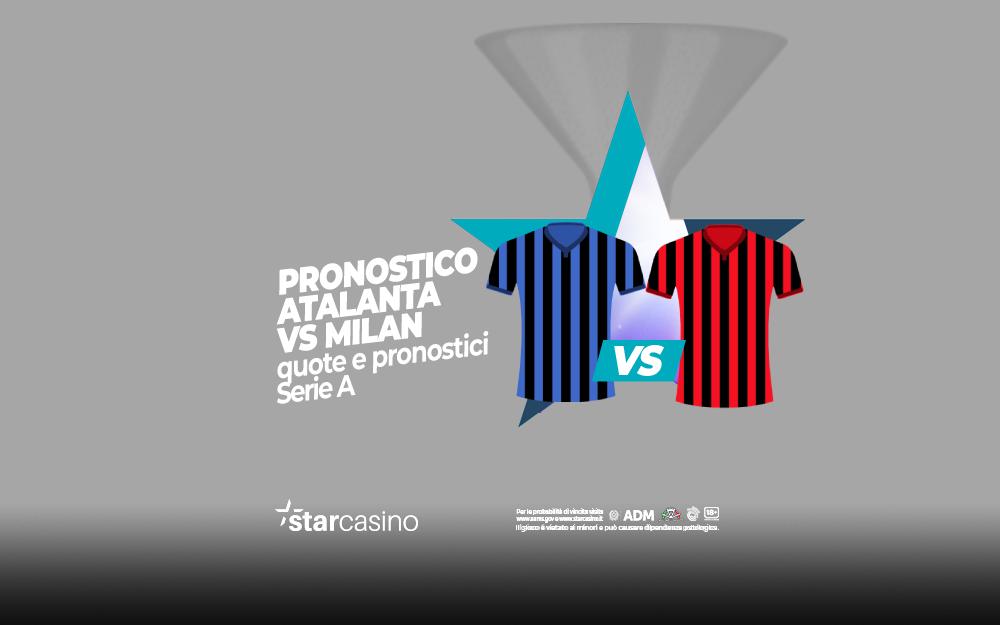 Pronostici Atalanta - Milan StarCasinò