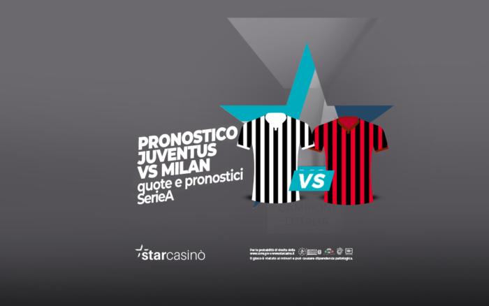 Pronostici Juventus Milan StarCasinò