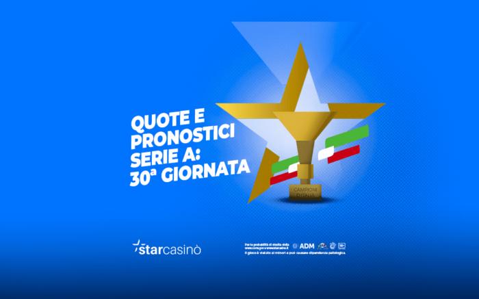 Quote e pronostici Serie A 30esima giornata