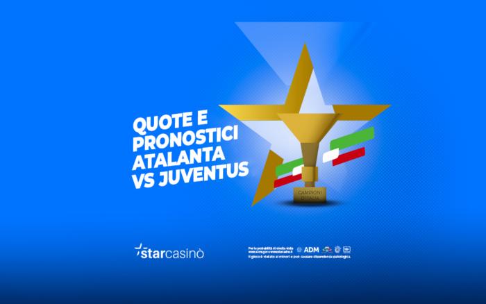 Pronostici e Quote Atalanta Juventus StarCasinò