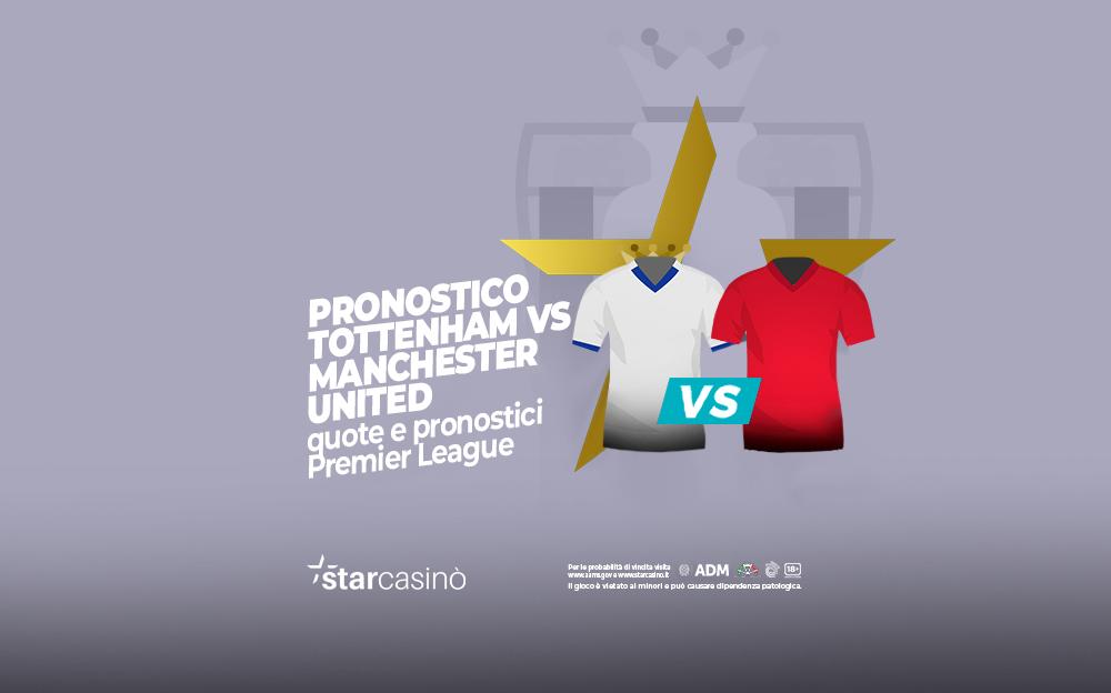 Pronostici Tottenham Manchester United