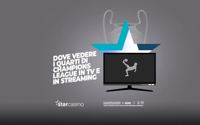 Dove vedere i quarti di Champions League in TV e Streaming