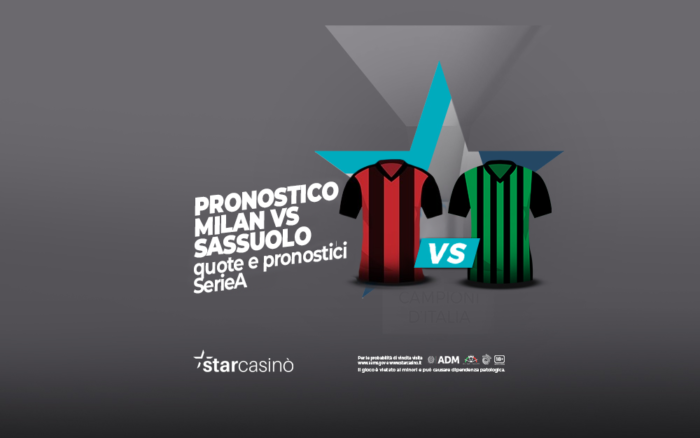 Pronostici e Quote Milan - Sassuolo StarCasinò