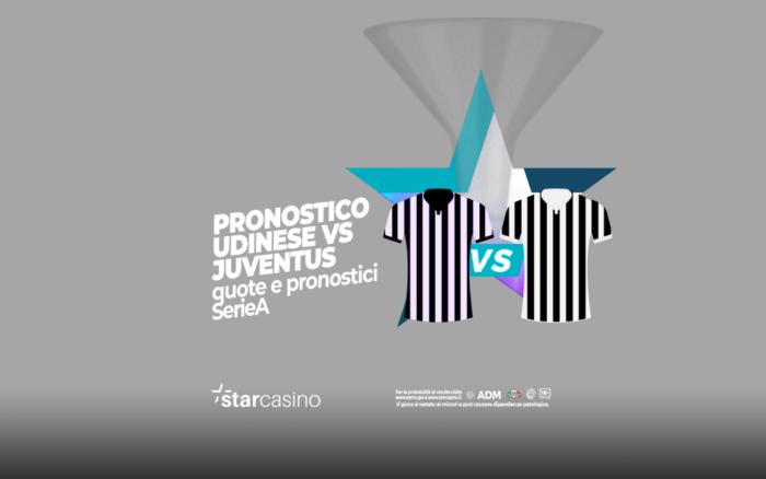 Pronostici Udinese Juventus: migliori quote StarCasinò