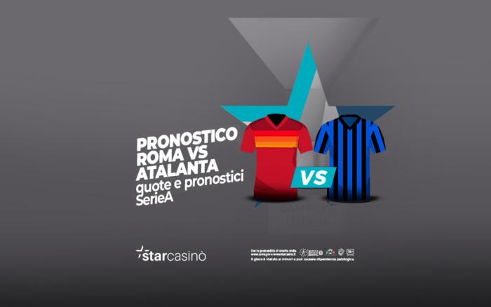 Quote e Pronostici Roma Atalanta StarCasinò