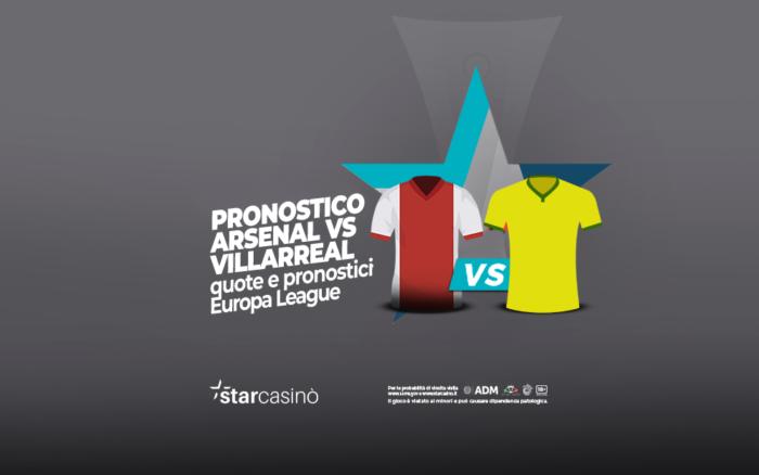 Pronostici Arsenal Villarreal StarCasinò