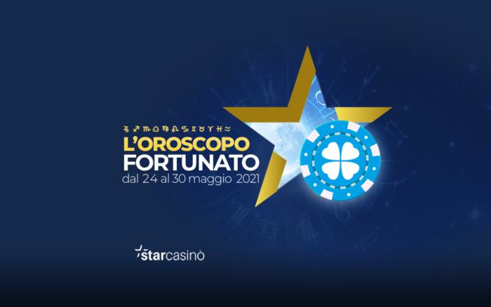 Oroscopo Fortunato 25 - 30 maggio StarCasinò