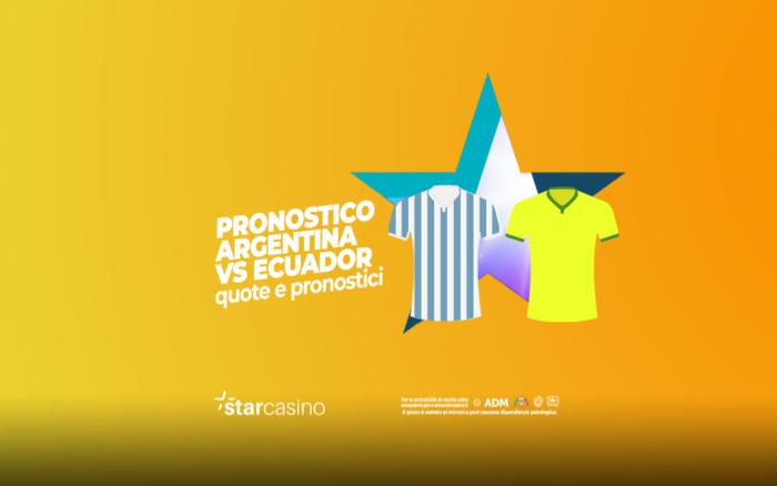 Pronostici Argentina Ecuador StarCasinò