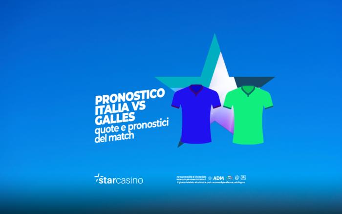 Pronostici Italia Galles StarCasinò