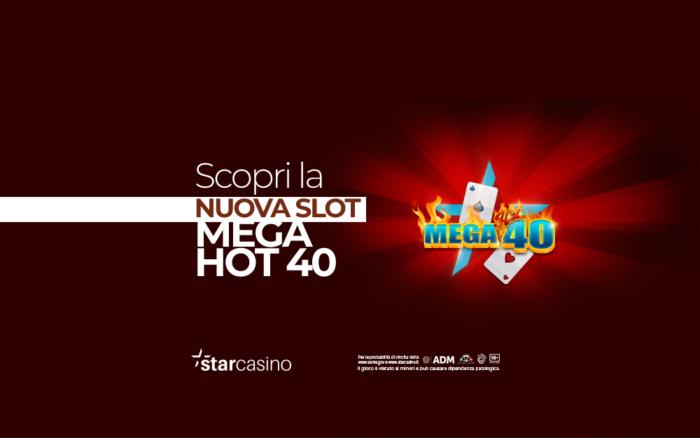 mega hot 40 StarCasinò