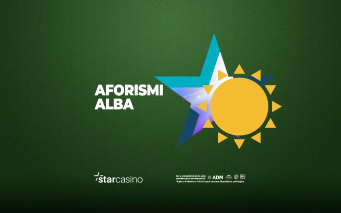 Aforismi alba StarCasinò