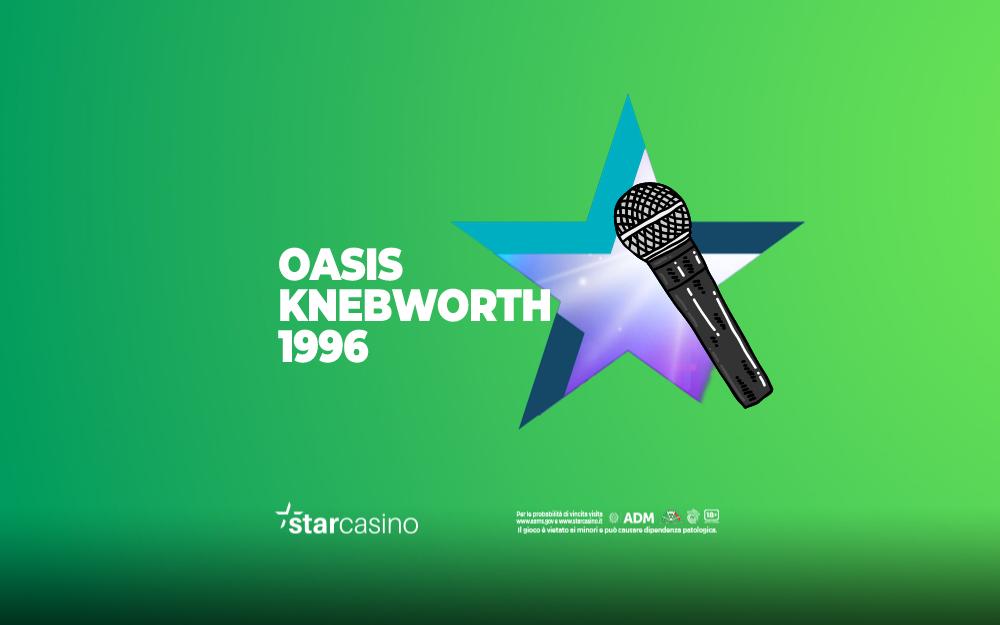 oasis knebworth 1996 starcasinò