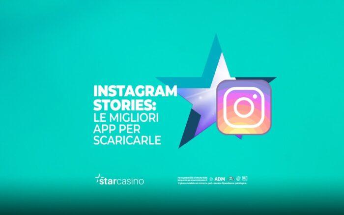 App per scaricare Instagram Stories StarCasinò