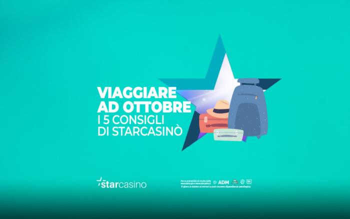 Viaggiare ottobre consigli StarCasinò
